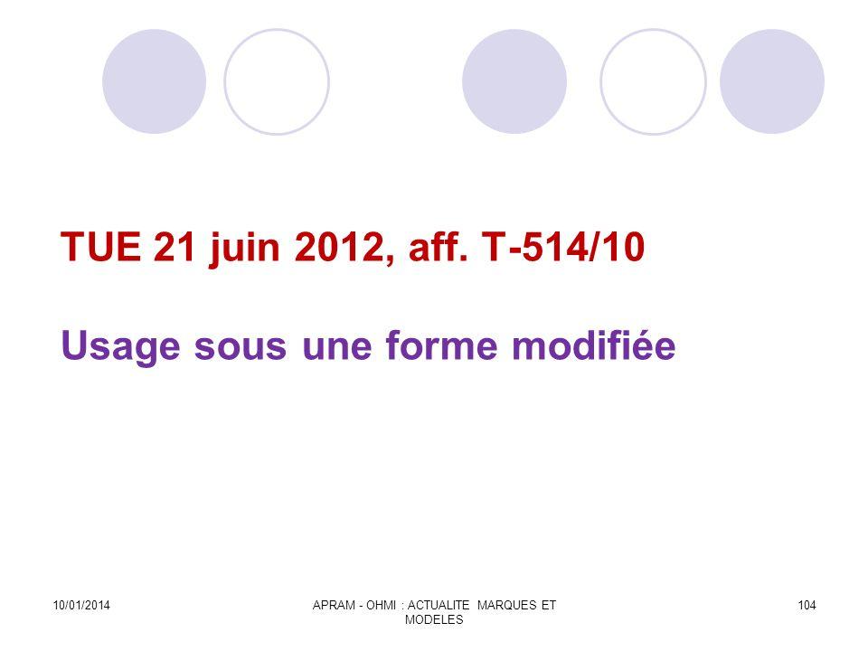 TUE 21 juin 2012, aff. T-514/10 Usage sous une forme modifiée