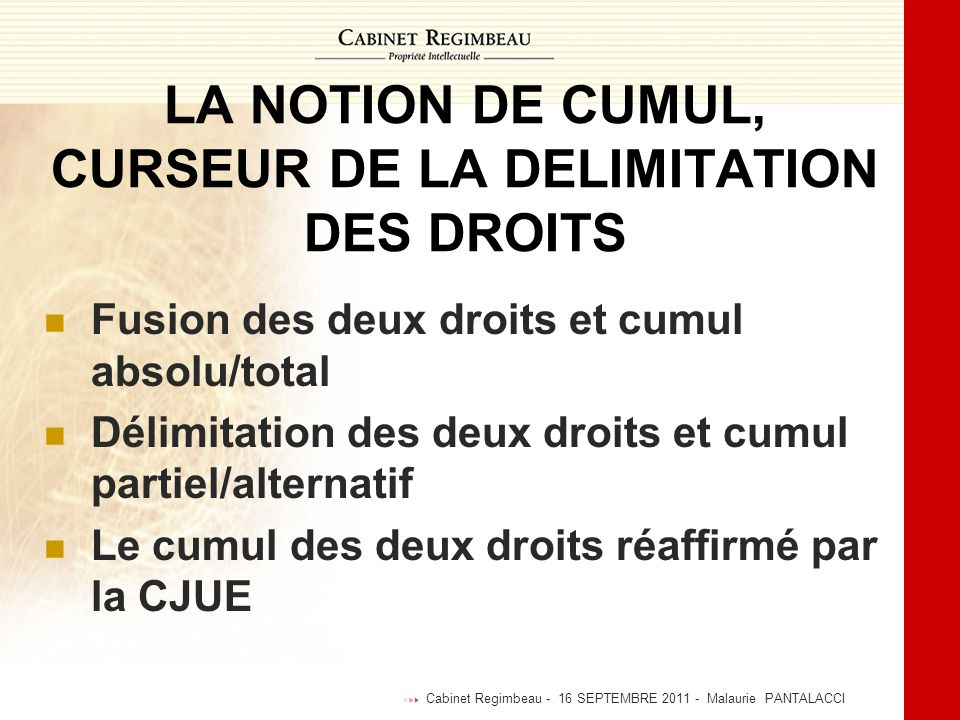 LA NOTION DE CUMUL, CURSEUR DE LA DELIMITATION DES DROITS