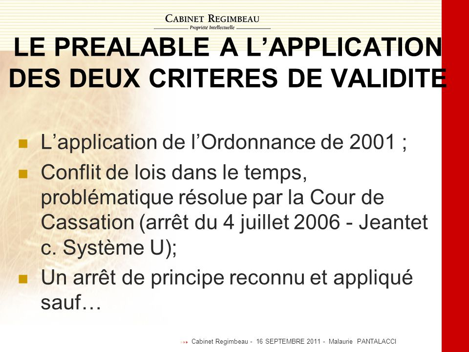 LE PREALABLE A L'APPLICATION DES DEUX CRITERES DE VALIDITE