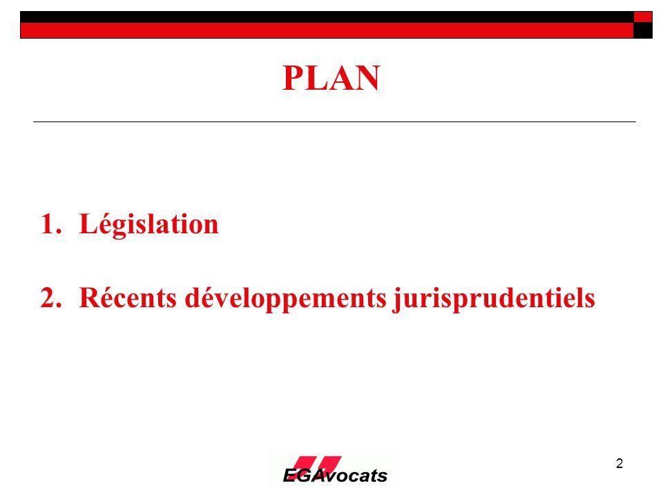 PLAN Législation 2. Récents développements jurisprudentiels
