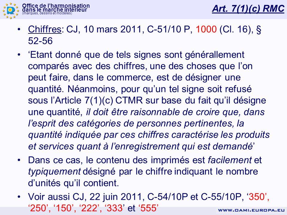 Art. 7(1)(c) RMC Chiffres: CJ, 10 mars 2011, C-51/10 P, 1000 (Cl. 16), § 52-56.