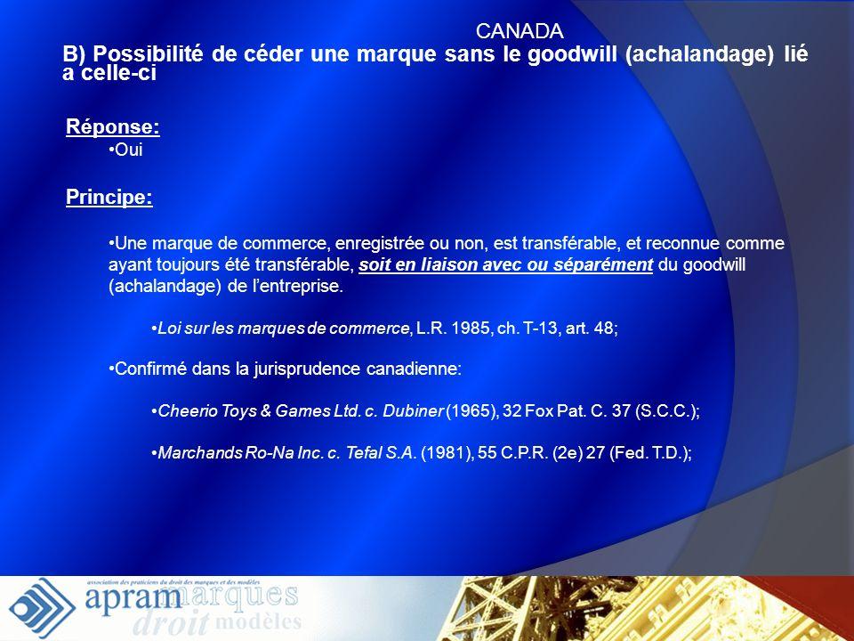 CANADAB) Possibilité de céder une marque sans le goodwill (achalandage) lié a celle-ci. Réponse: Oui.