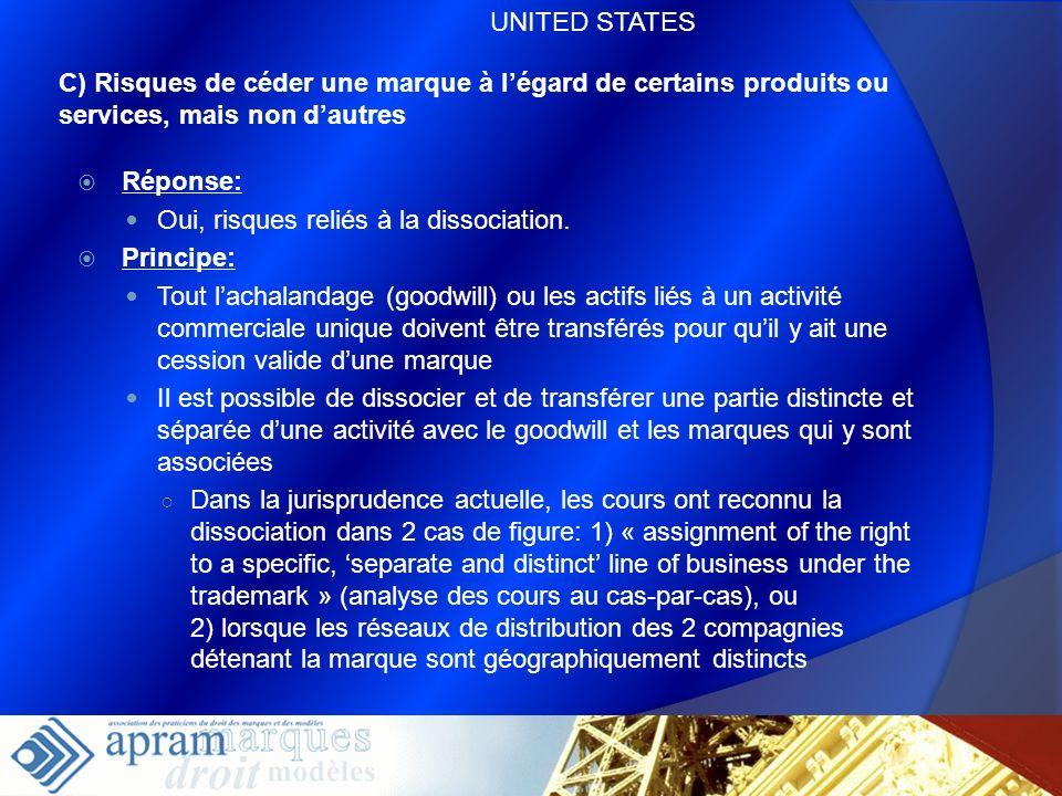 UNITED STATESC) Risques de céder une marque à l'égard de certains produits ou services, mais non d'autres.