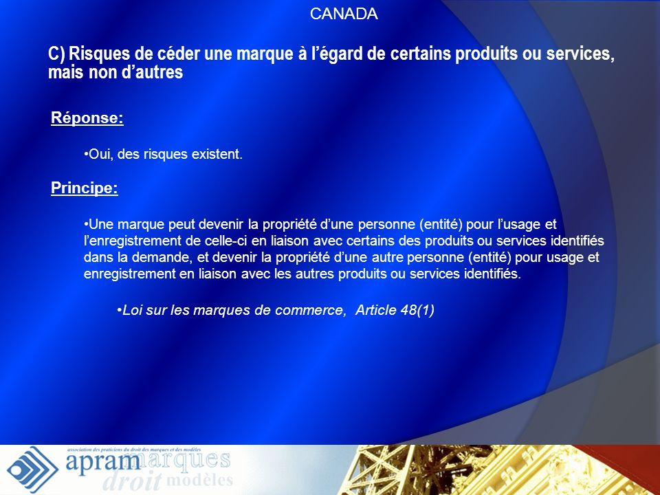 CANADAC) Risques de céder une marque à l'égard de certains produits ou services, mais non d'autres.