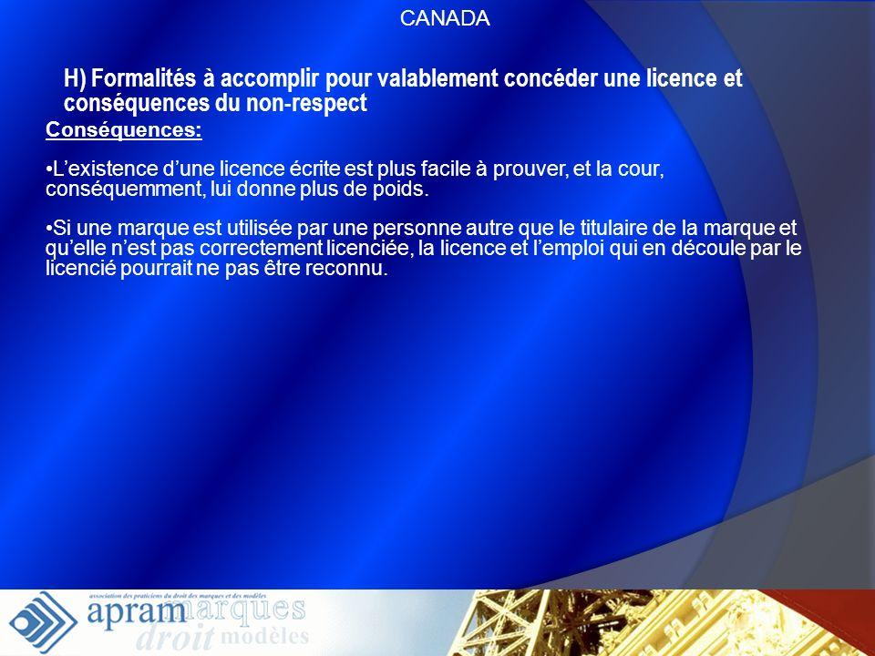 CANADAH) Formalités à accomplir pour valablement concéder une licence et conséquences du non-respect.