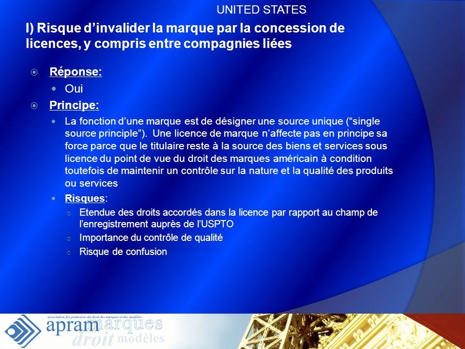 UNITED STATESI) Risque d'invalider la marque par la concession de licences, y compris entre compagnies liées.