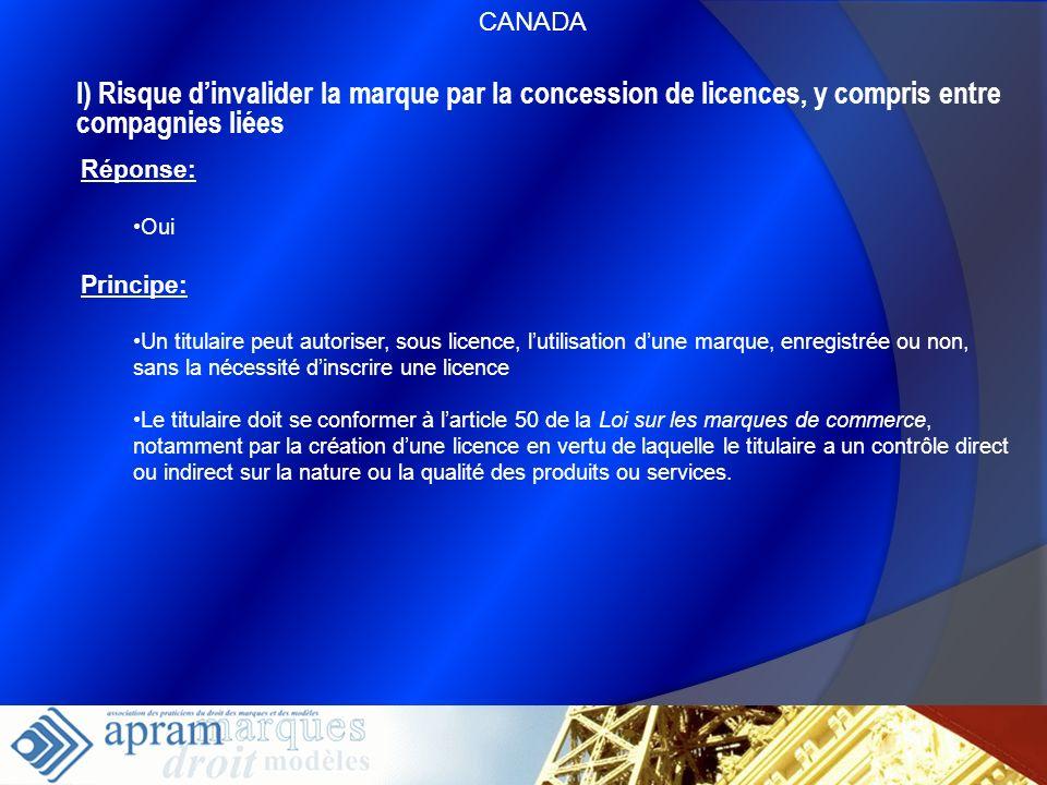 CANADAI) Risque d'invalider la marque par la concession de licences, y compris entre compagnies liées.