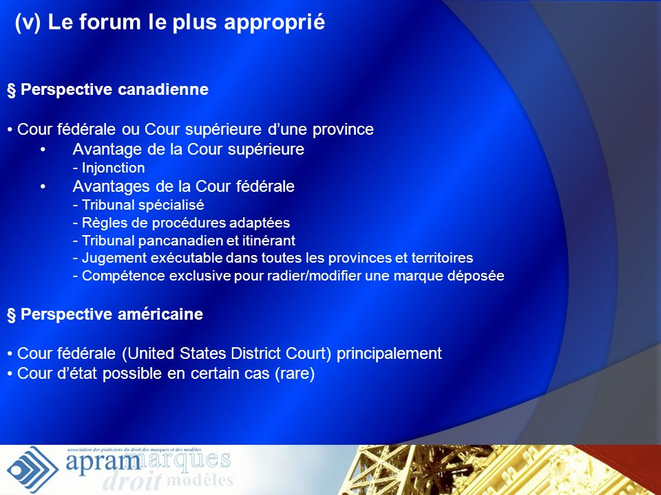 (v) Le forum le plus approprié