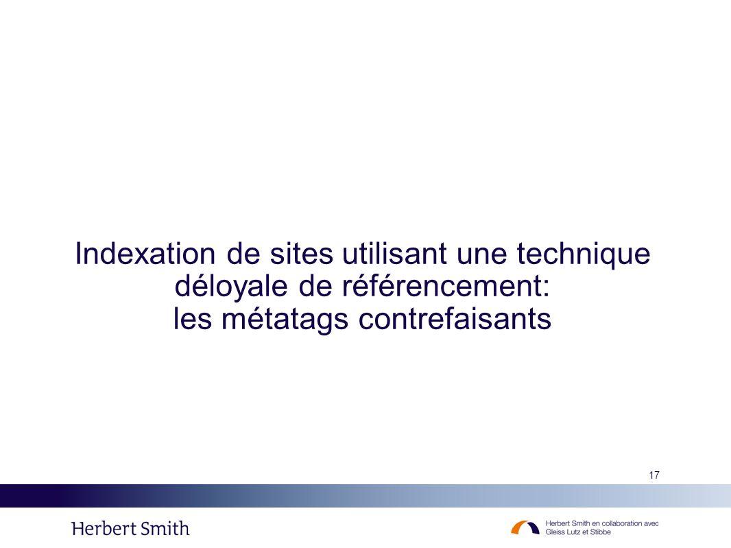 Indexation de sites utilisant une technique déloyale de référencement: les métatags contrefaisants