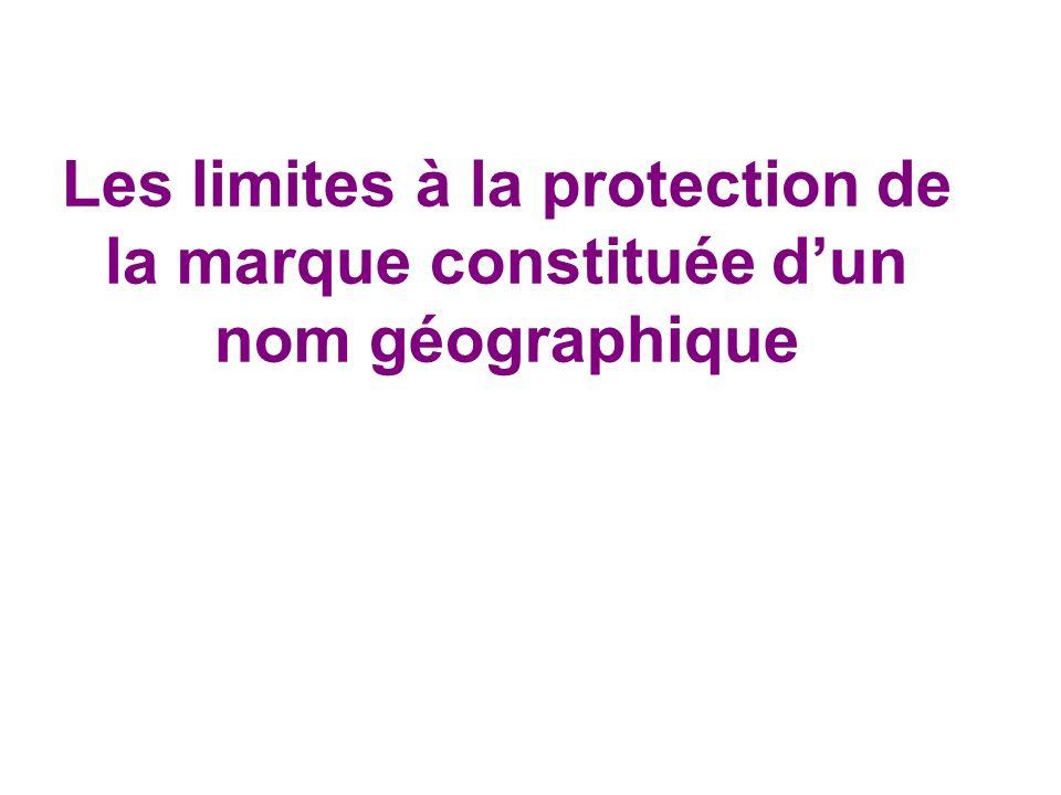 Les limites à la protection de la marque constituée d'un nom géographique