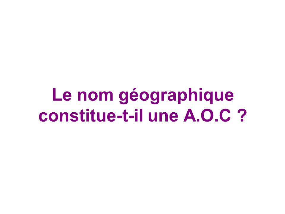 Le nom géographique constitue-t-il une A.O.C