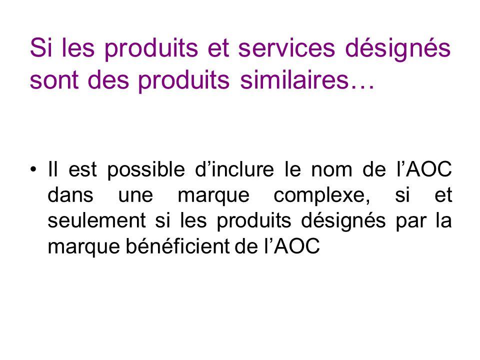 Si les produits et services désignés sont des produits similaires…