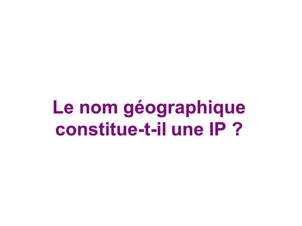 Le nom géographique constitue-t-il une IP