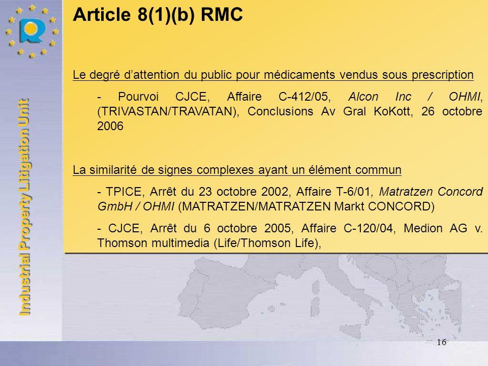 Article 8(1)(b) RMC Le degré d'attention du public pour médicaments vendus sous prescription.