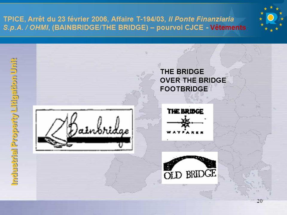TPICE, Arrêt du 23 février 2006, Affaire T-194/03, Il Ponte Finanziaria S.p.A. / OHMI, (BAINBRIDGE/THE BRIDGE) – pourvoi CJCE - Vêtements