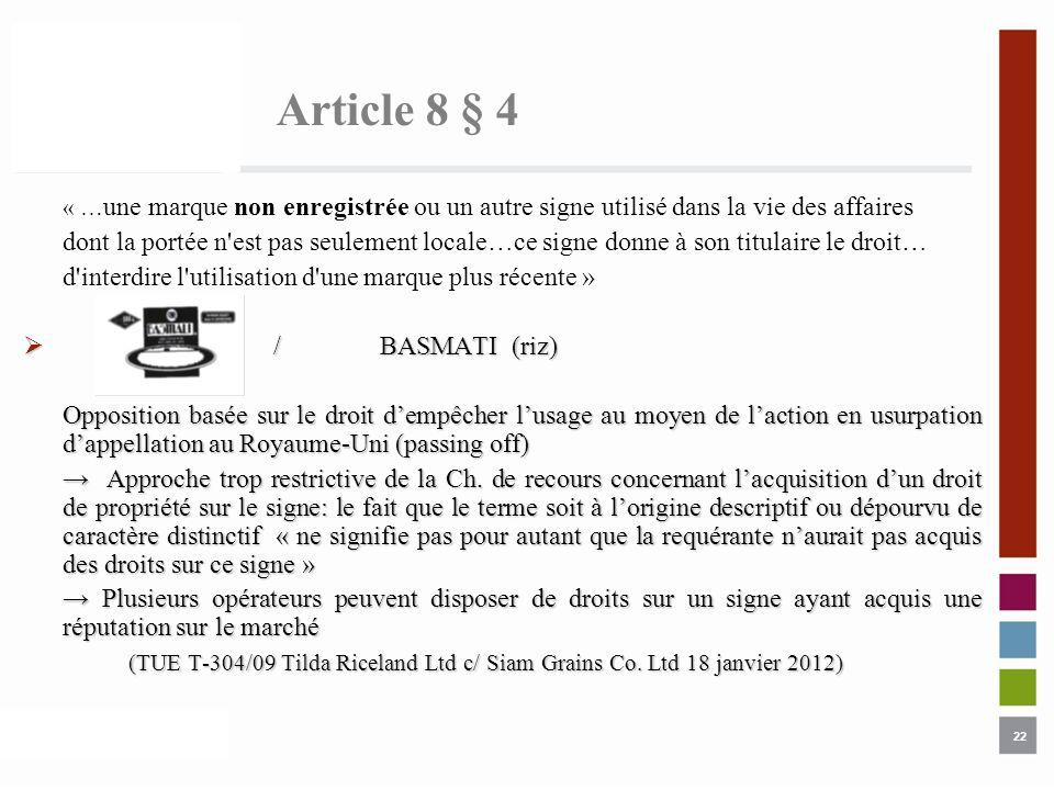 Article 8 § 4 « …une marque non enregistrée ou un autre signe utilisé dans la vie des affaires.