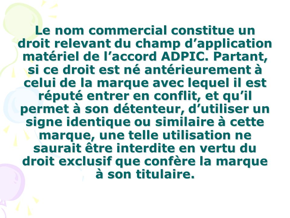 Le nom commercial constitue un droit relevant du champ d'application matériel de l'accord ADPIC.