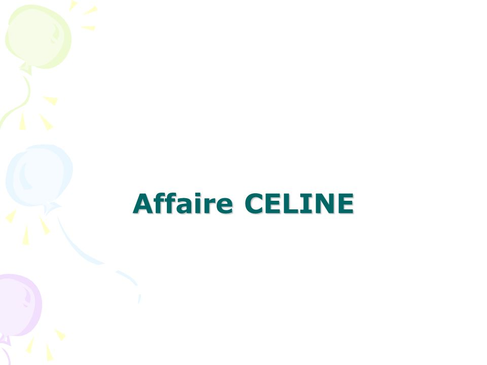 Affaire CELINE