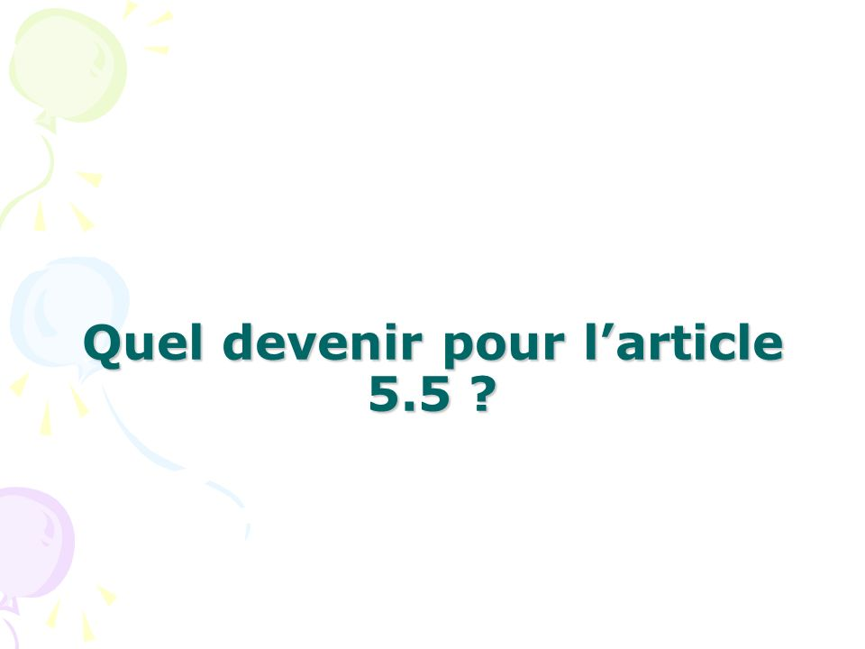 Quel devenir pour l'article 5.5