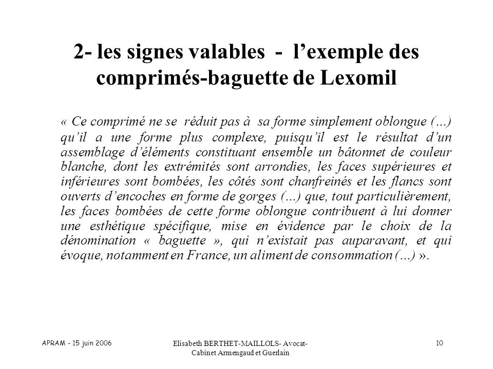 2- les signes valables - l'exemple des comprimés-baguette de Lexomil