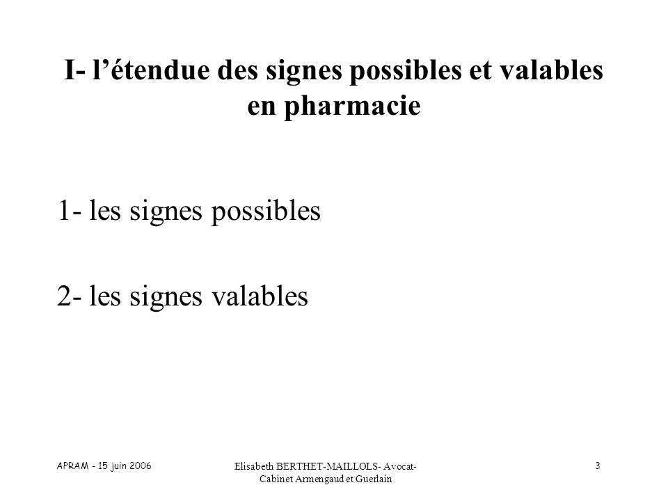 I- l'étendue des signes possibles et valables en pharmacie