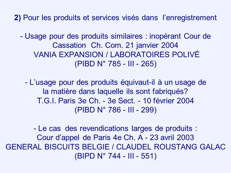 2) Pour les produits et services visés dans l'enregistrement - Usage pour des produits similaires : inopérant Cour de Cassation Ch.