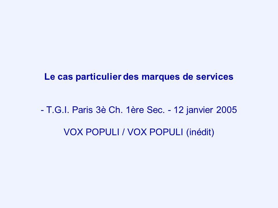 Le cas particulier des marques de services - T. G. I. Paris 3è Ch
