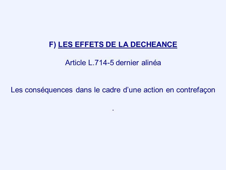 F) LES EFFETS DE LA DECHEANCE Article L