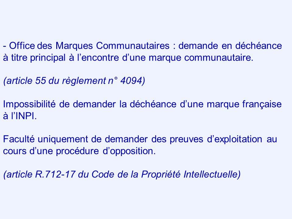 Office des Marques Communautaires : demande en déchéance à titre principal à l'encontre d'une marque communautaire.