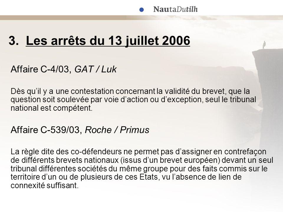 3. Les arrêts du 13 juillet 2006 Affaire C-4/03, GAT / Luk
