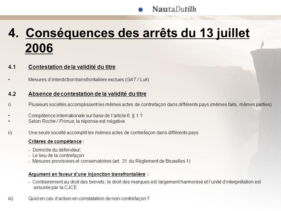 4. Conséquences des arrêts du 13 juillet 2006