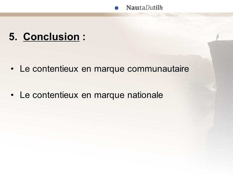 5. Conclusion : Le contentieux en marque communautaire