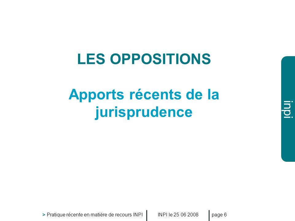 LES OPPOSITIONS Apports récents de la jurisprudence