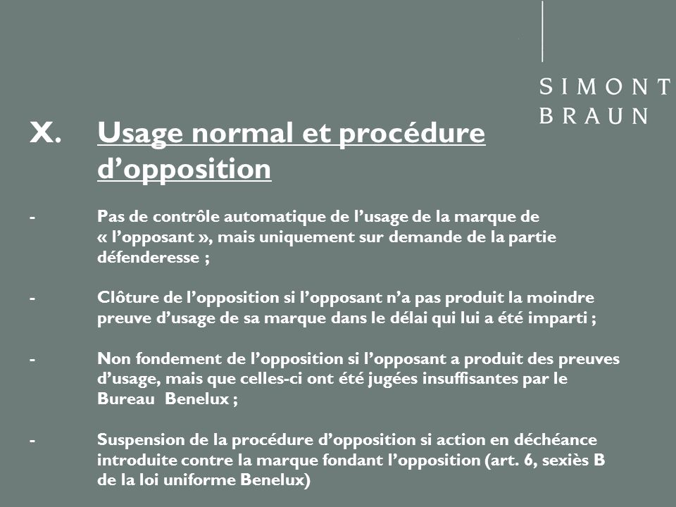 X. Usage normal et procédure. d'opposition -