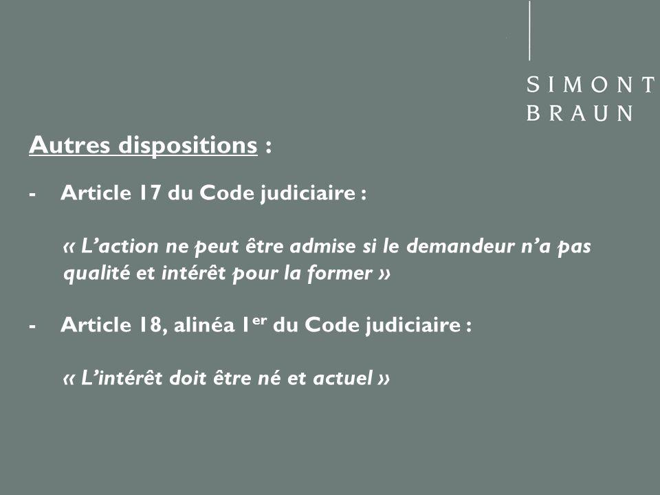 Autres dispositions : - Article 17 du Code judiciaire :