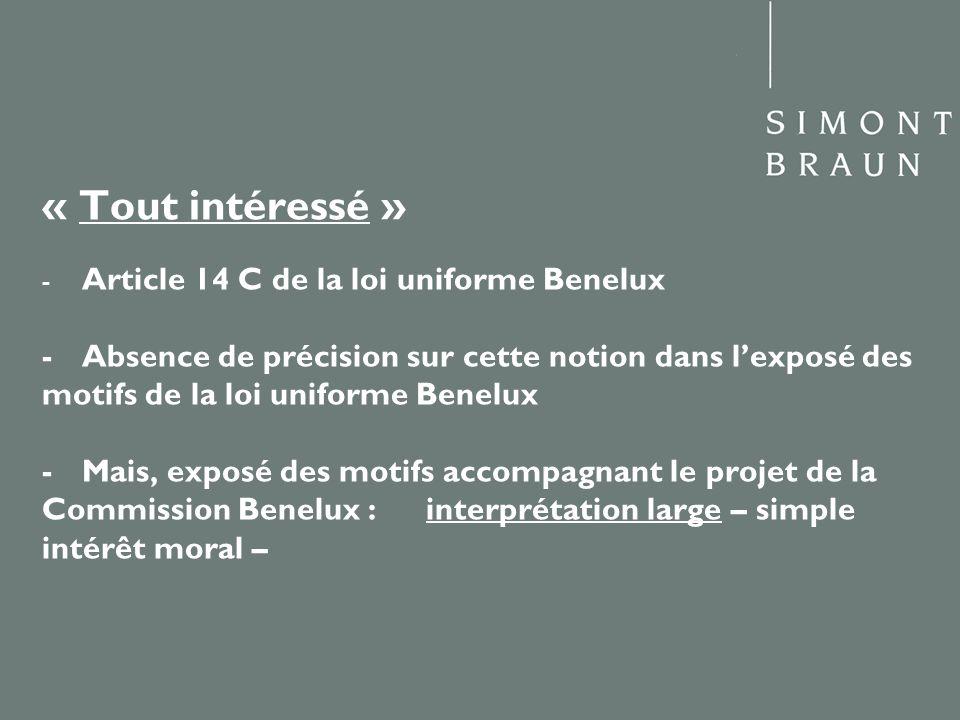« Tout intéressé » -. Article 14 C de la loi uniforme Benelux -