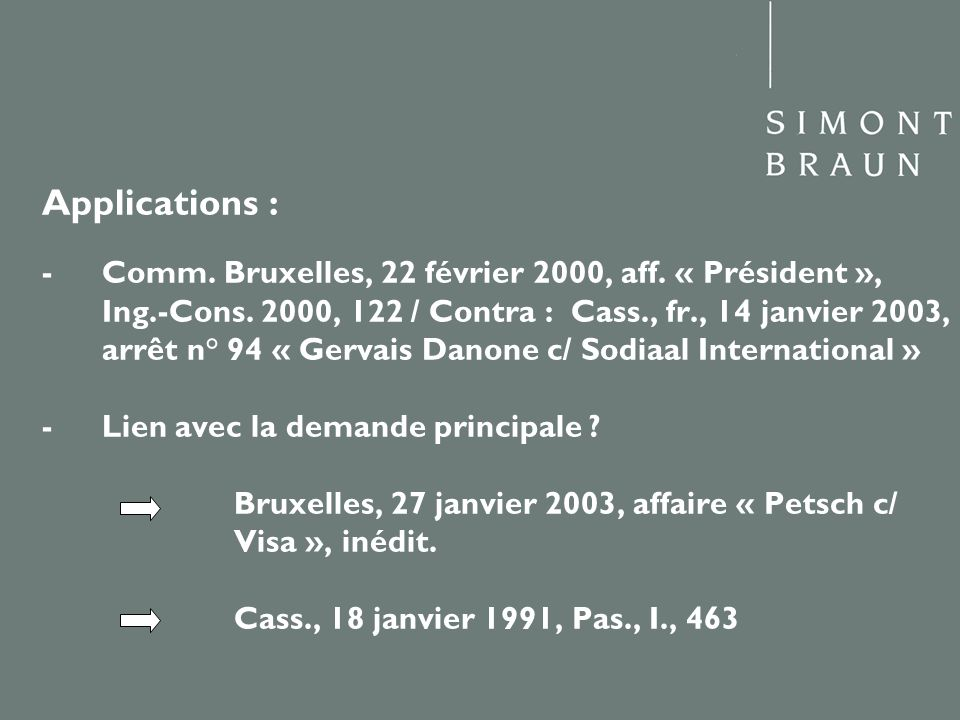 Applications : - Comm. Bruxelles, 22 février 2000, aff.