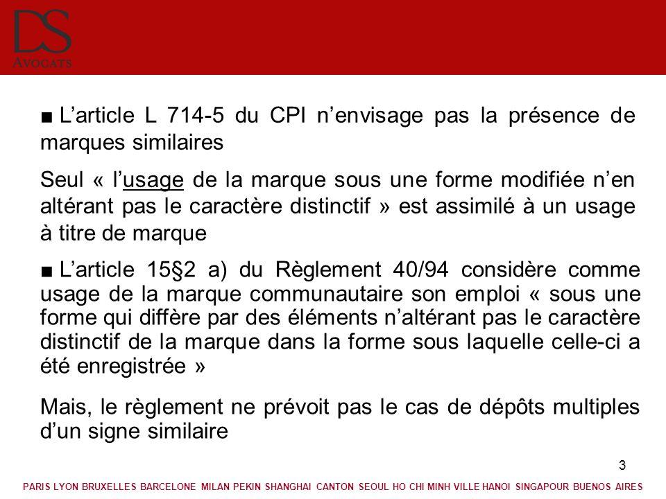 L'article L 714-5 du CPI n'envisage pas la présence de marques similaires