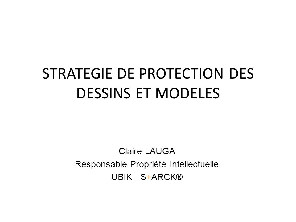 STRATEGIE DE PROTECTION DES DESSINS ET MODELES