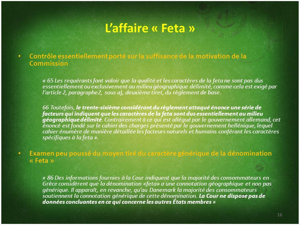 L'affaire « Feta » Contrôle essentiellement porté sur la suffisance de la motivation de la Commission.
