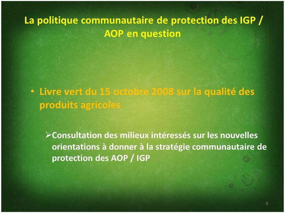 La politique communautaire de protection des IGP / AOP en question
