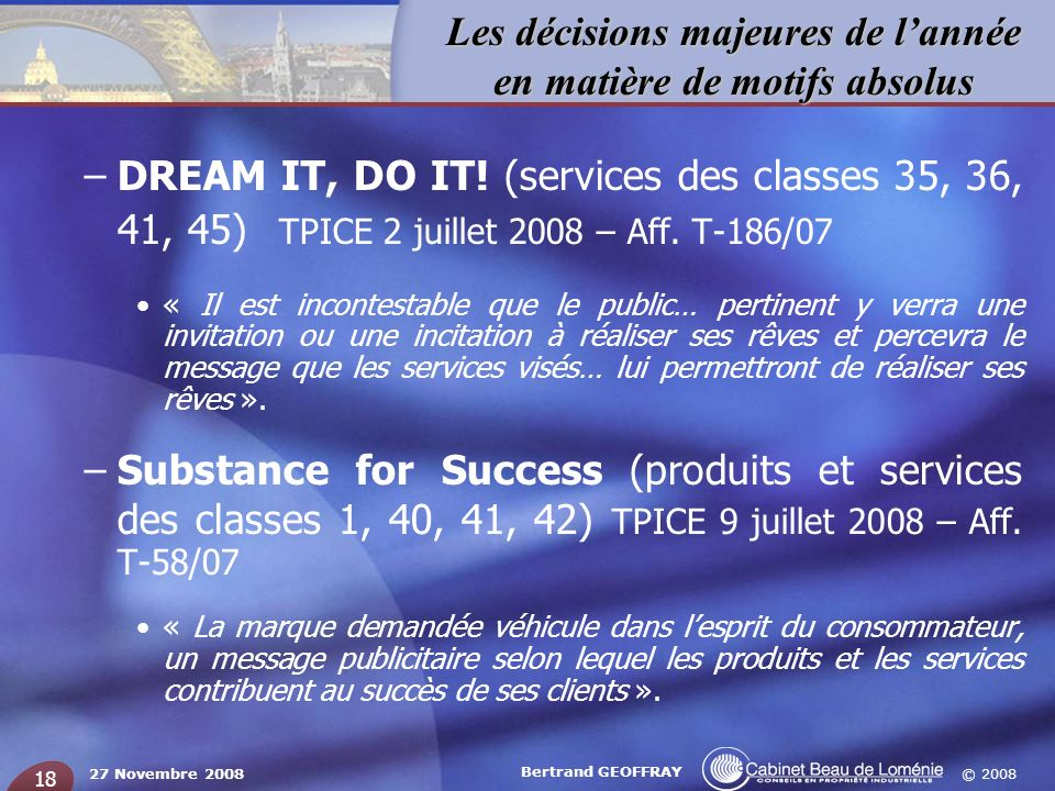 DREAM IT, DO IT! (services des classes 35, 36, 41, 45) TPICE 2 juillet 2008 – Aff. T-186/07