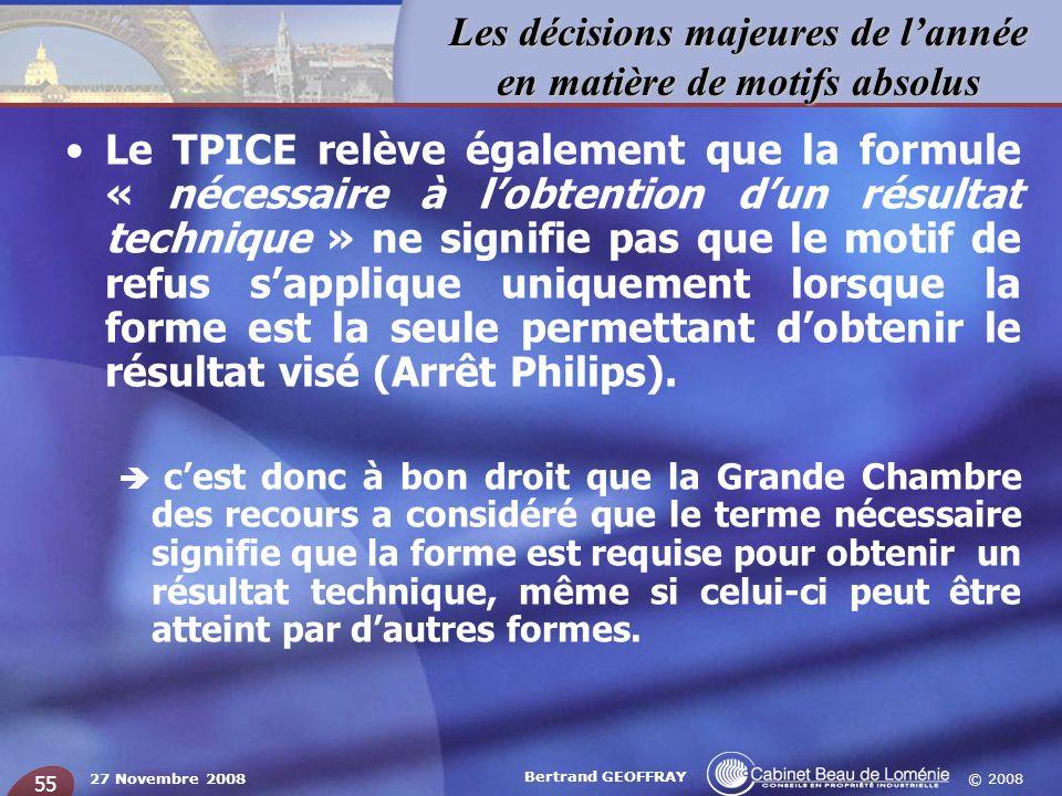 Le TPICE relève également que la formule « nécessaire à l'obtention d'un résultat technique » ne signifie pas que le motif de refus s'applique uniquement lorsque la forme est la seule permettant d'obtenir le résultat visé (Arrêt Philips).