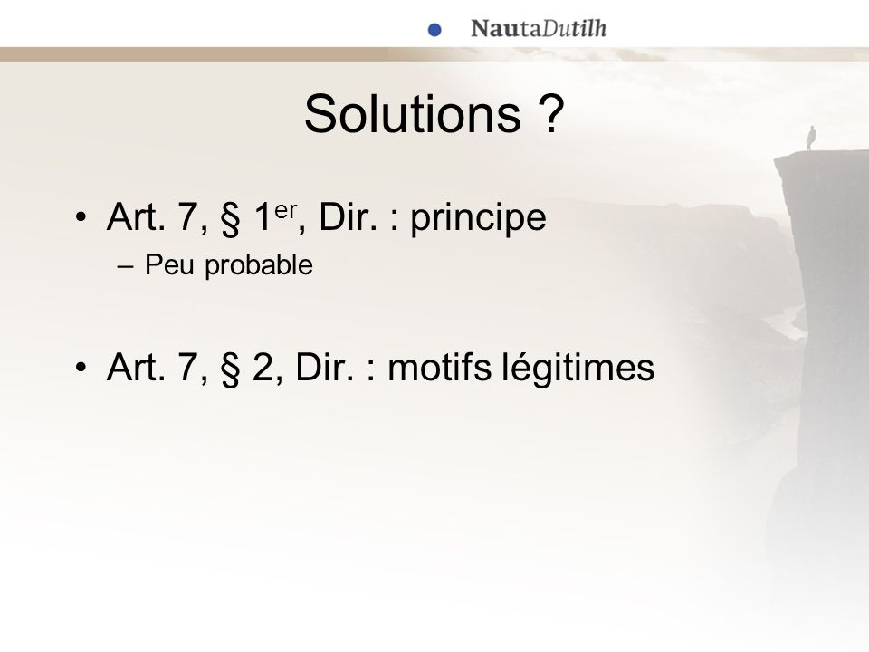 Solutions Art. 7, § 1er, Dir. : principe