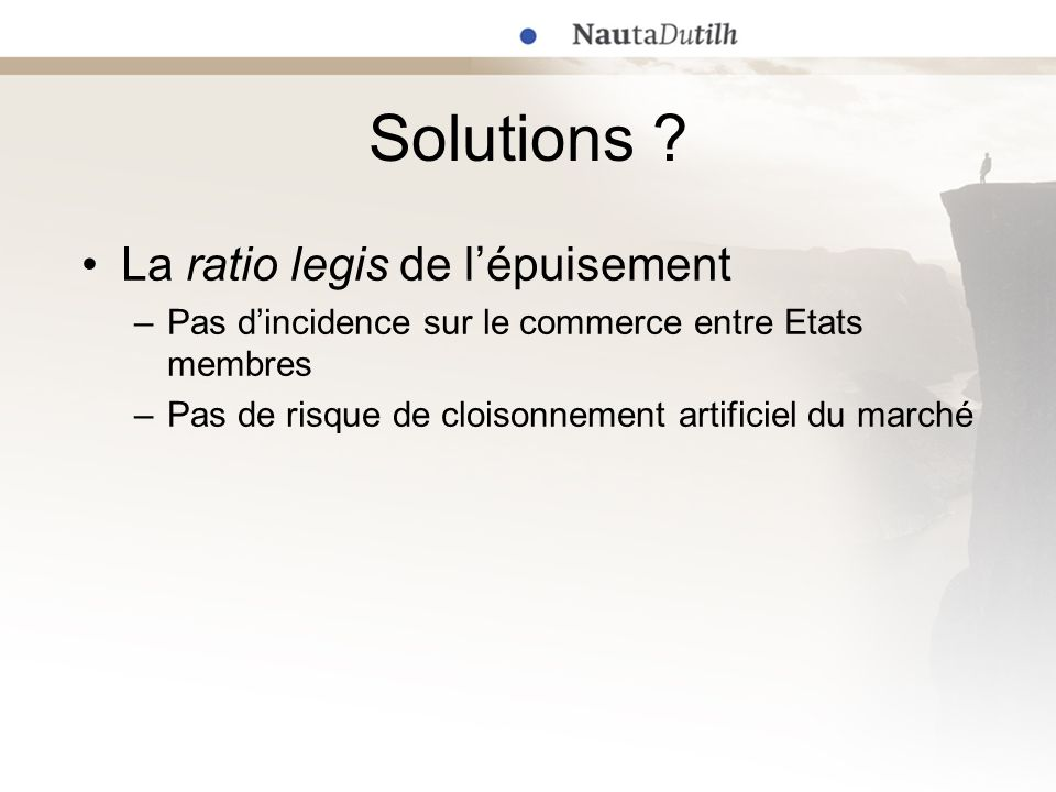 Solutions La ratio legis de l'épuisement
