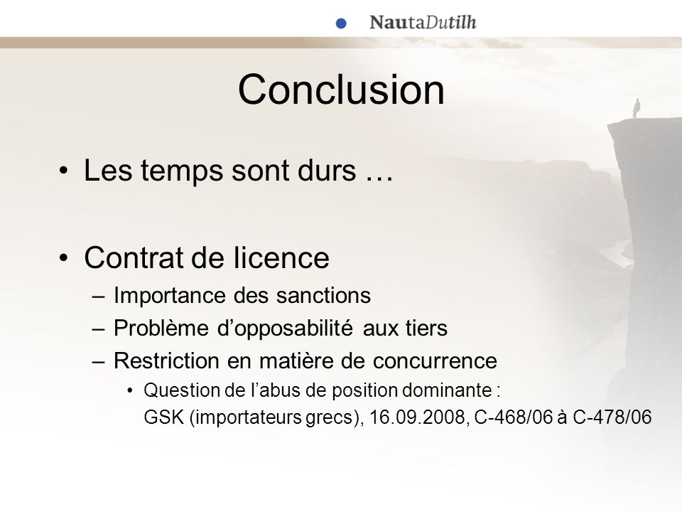 Conclusion Les temps sont durs … Contrat de licence