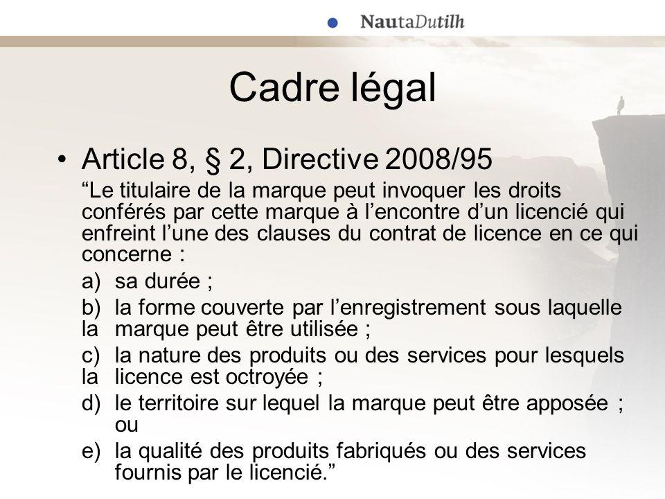 Cadre légal Article 8, § 2, Directive 2008/95
