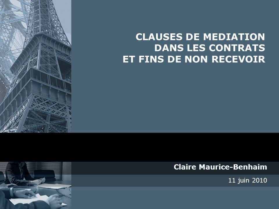 CLAUSES DE MEDIATION DANS LES CONTRATS ET FINS DE NON RECEVOIR