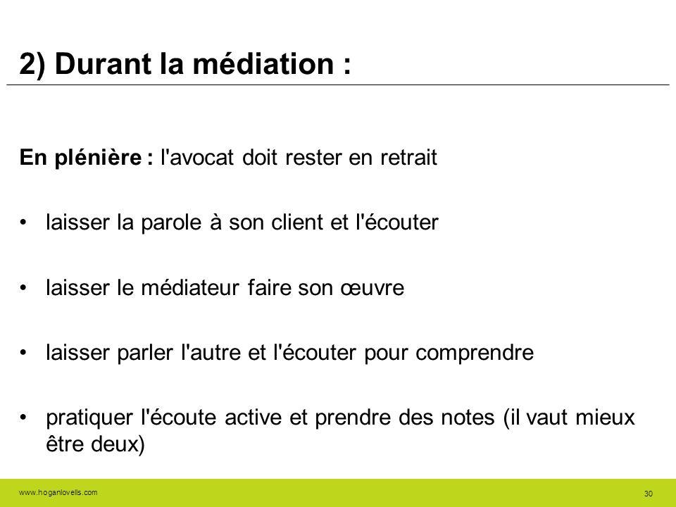 2) Durant la médiation : En plénière : l avocat doit rester en retrait