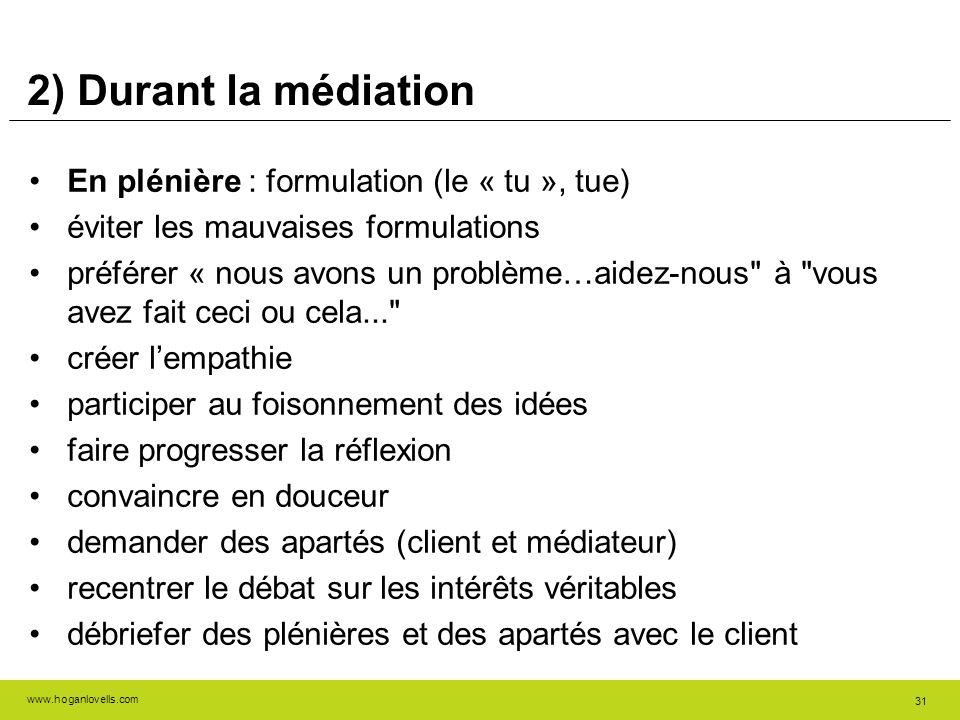 2) Durant la médiation En plénière : formulation (le « tu », tue)